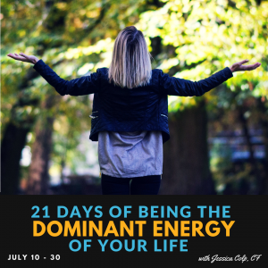 Being the dominant energy in your life