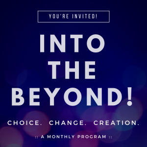 Into the Beyond a monthly program