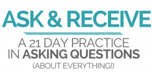 Ask and Receive_ a 21 Day Class